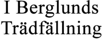 I Berglunds Trädfällning logo